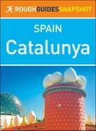 Catalunya (Rough Guides Snapshot Spain) ebook by Rough Guides