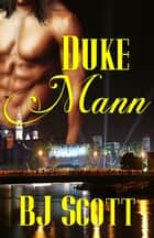 Duke Mann ebook by BJ Scott
