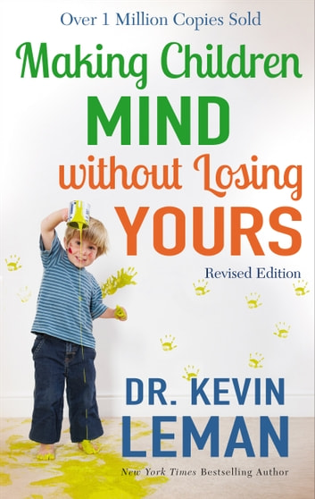 Making Children Mind without Losing Yours ebook by Dr. Kevin Leman
