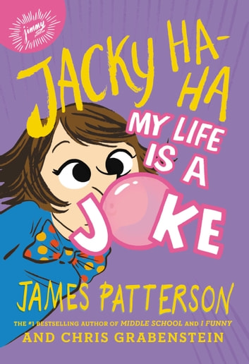 Jacky Ha-Ha: My Life Is a Joke ebook by James Patterson,Chris Grabenstein
