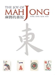 The Joy of Mah Jong ebook by Tong Seng Tjoa, M.D.