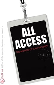 All Access: The Secrets of Tour Security ebook by Todd Fox