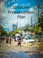 Disaster Preparedness Plan ebook by Kevin Chong