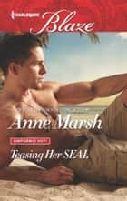 Teasing Her SEAL ebook by Anne Marsh