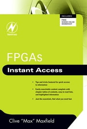 FPGAs: Instant Access - Instant Access ebook by Clive Maxfield