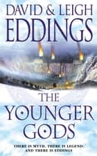 The Younger Gods ebook by David Eddings, Leigh Eddings