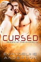Cursed...Book 13 in the Brides of the Kindred Series ebook by Evangeline Anderson