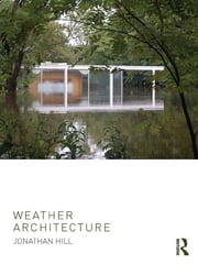 Weather Architecture ebook by Jonathan Hill