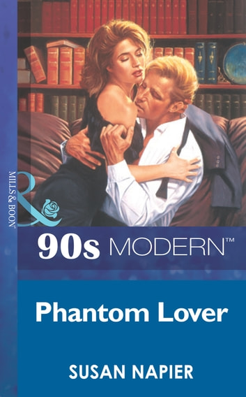 Phantom Lover (Mills & Boon Vintage 90s Modern) ebook by Susan Napier