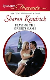 Playing the Greek's Game ebook by Sharon Kendrick