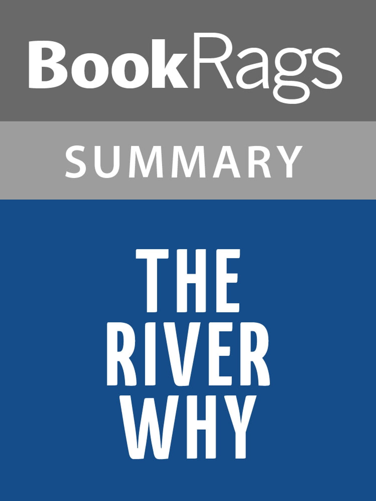 The River Why By David James Duncan  Summary & Study Guide Ebook By  Bookrags  1230000205875  Rakuten Kobo