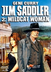 Wildcat Woman (A Jim Saddler Western #2) ebook by Gene Curry