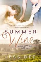 Summer Wine: A Novella ebook by Jess Dee