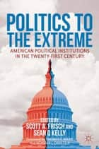 Politics to the Extreme ebook by S. Frisch,S. Kelly