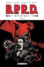 BPRD - Origines Volume 1 eBook by Mike Mignola, Joshua Dysart, Fabio Moon,...