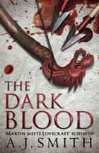 The Dark Blood ebook by