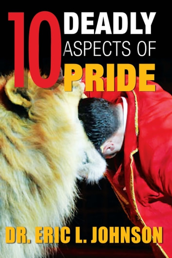 10 Deadly Aspects of Pride ebook by Dr. Eric Johnson