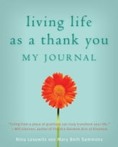 Living Life as a Thank You Journal ebook by Nina Lesowitz