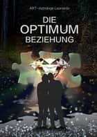 Die OPTIMUM-Beziehung ebook by Art Astrologe Leonardo
