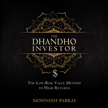 The Dhandho Investor - The Low-Risk Value Method to High Returns audiobook by Mohnish Pabrai