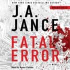Fatal Error - A Novel audiobook by J.A. Jance