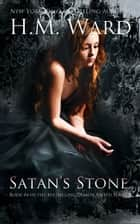 Satan's Stone - Demon Kissed #4 ebook by H.M. Ward