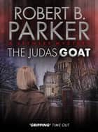 The Judas Goat (A Spenser Mystery) ebook by Robert B. Parker