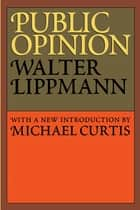 Public Opinion ebook by Walter Lippmann