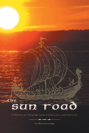 The Sun Road - A Woman of Viking Age Iceland seeks Love, Land and Luck ebook by Afiena Kamminga