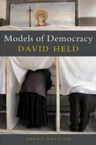 Models of Democracy ebook by David  Held