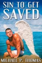 Sin to Get Saved ebook by Michael P. Thomas