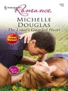The Loner's Guarded Heart ebook by Michelle Douglas