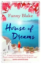House of Dreams - The perfect feelgood summer read ebook by Fanny Blake