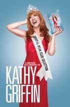 Official Book Club Selection ebook by Kathy Griffin