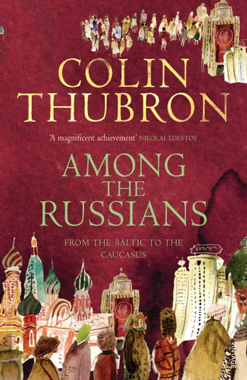 Among The Russians ebook by Colin Thubron