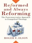 Reformed and Always Reforming (Acadia Studies in Bible and Theology)