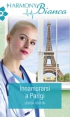 Innamorarsi a Parigi - Harmony Bianca eBook by Louisa Heaton