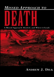Missed Approach to Death ebook by Andrew J. Dilk