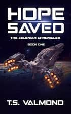 Hope Saved - The Zelenian Chronicles 電子書 by T.S. Valmond