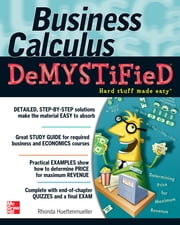 Business Calculus Demystified ebook by Rhonda Huettenmueller