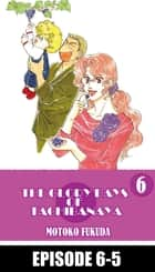 THE GLORY DAYS OF TACHIBANAYA - Episode 6-5 ebook by Motoko Fukuda