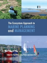 The Ecosystem Approach to Marine Planning and Management ebook by Sue Kidd,Andy Plater,Chris Frid
