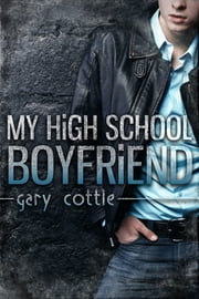 My High School Boyfriend ebook by Gary Cottle