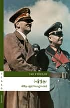 Hitler 1889-1936 hoogmoed ebook by Ian Kershaw