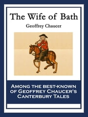a review of the main character in the wife of bath tale in the canterbury tales by geoffrey chaucer Free geoffrey chaucer in particular tale of a character named the wife of bath geoffrey chaucer's canterbury tales, the wife of bath is most.