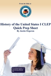 History of the United States I CLEP Quick Prep Sheet ebook by Justin Orgeron