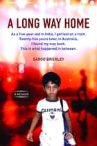 A Long Way Home ebook by Saroo Brierley