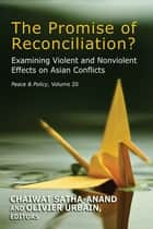 The Promise of Reconciliation? ebook by Chaiwat Satha-Anand,Olivier Urbain
