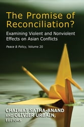 The Promise of Reconciliation? - Examining Violent and Nonviolent Effects on Asian Conflicts ebook by