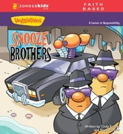 The Snooze Brothers - A Lesson in Responsibility ebook by Cindy Kenney,Doug Peterson